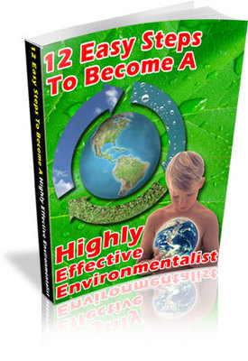 Product picture 12 Easy Steps to Become a Highly Effective Environmentalist